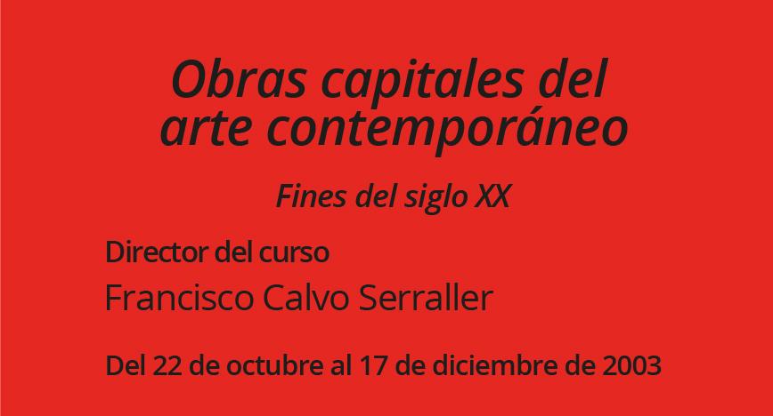 Obras capitales del arte contemporáneo Fines del siglo XX