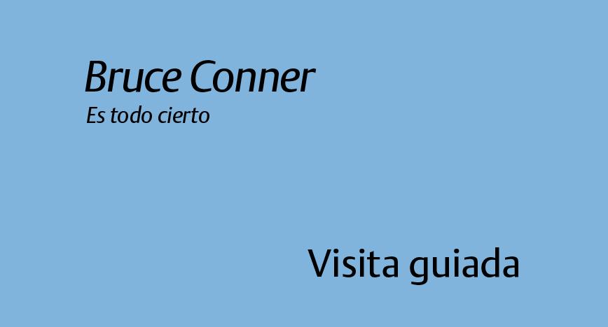 Bruce Conner Es todo cierto