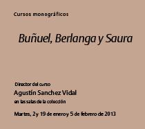 Buñuel, Berlanga y Saura