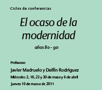El ocaso de la modernidad (años 80 - 90) - 2011