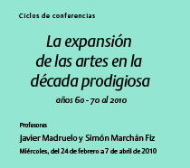 La expansión de las artes en la década prodigiosa (años 60 - 70) - 2010