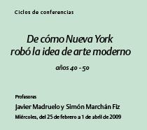 De cómo Nueva York robó la idea de arte moderno (años 40 - 50) - 2009