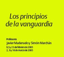 Los principios de la vanguardia 2005