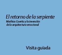 El retorno de la serpiente Mathias Goeritz y la invención de la arquitectura emocional