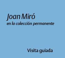 Joan Miró en la colección permanente