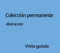 Colección permanente Abstracción