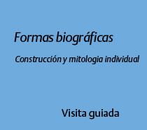Formas biográficas. Construcción y mitología individual