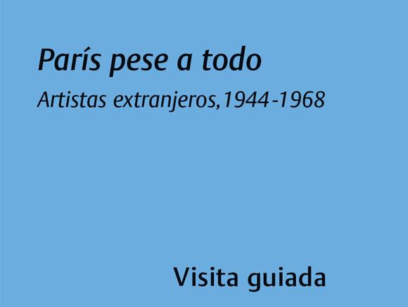París pese a todo Artistas extranjeros, 1944 - 1968