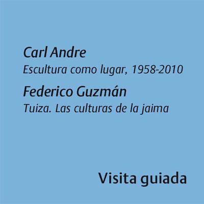 Carl Andre Escultura como lugar, 1958-2010 Federico Guzmán  Tuiza. Las culturas de la jaima