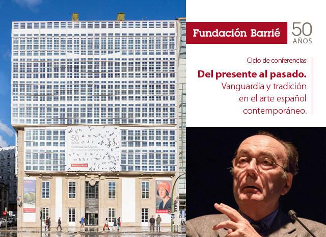 Ciclo de conferencias: Del presente al pasado - Fundación Barrié