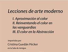 Lecciones de arte moderno: Reinventando el color en las vanguardias.