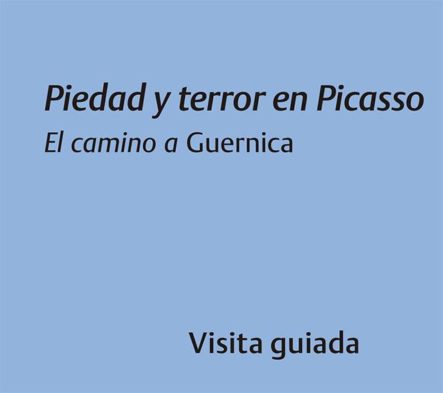 Piedad y terror en Picasso El camino a Guernica