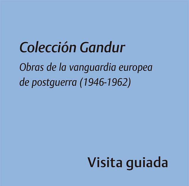 Colección Gandur Obras de la vanguardia europea de postguerra (1946-1962)