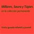 Millares, Saura y Tàpiesen la colección permanente