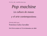 Pop machine  La cultura de masas y el arte contemporáneo