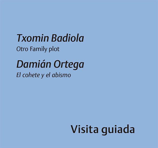 Txomin Badiola Otro Family plot Damián Ortega El cohete y el abismo