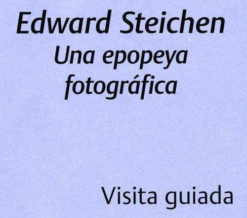 Edward Steichen  Una epopeya fotográfica